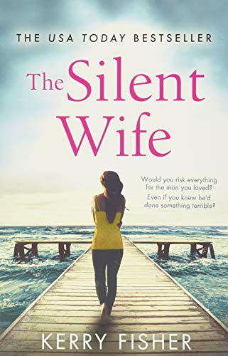 The Silent Wife: A gripping, emo...