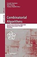 Combinatorial Algorithms: 31st International Workshop, IWOCA 2020, Bordeaux, France, June 8–10, 2020, Proceedings (Lecture Notes in Computer Science)