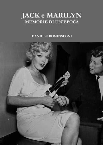 Jack e Marilyn  Memorie Di Un'epoca