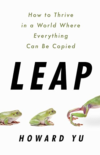 Leap: How to Thrive in a World Where Everything Can Be Copied (English Edition)