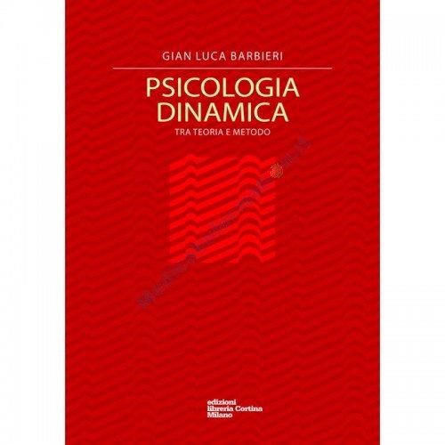 Psicologia dinamica - Tra teoria e metodo