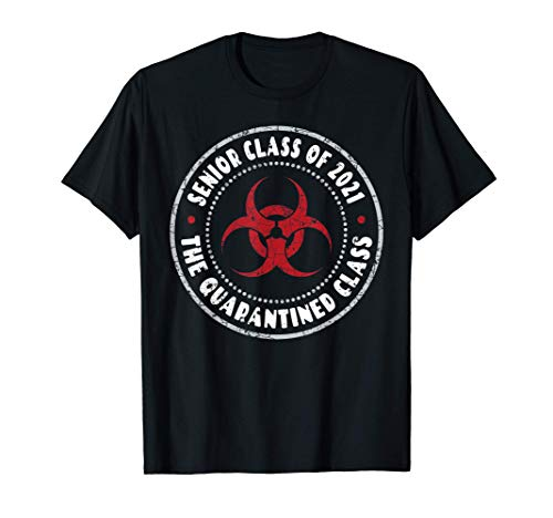Senior Class of 2021 - The Quarantined Class | Graduation T-Shirt