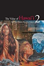 The Value of Hawai'i 2: Ancestral Roots, Oceanic Visions (Biography Monographs)