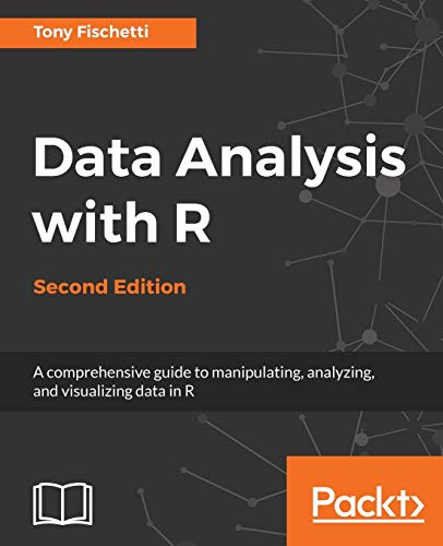 Data Analysis with R - Second Edition: A comprehensive guide to manipulating, analyzing, and visuali
