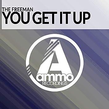 You Get It Up (Original Mix)