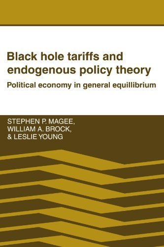 Black Hole Tariffs and Endogenous Policy Theory: Political Economy in General Equilibrium by Stephen P. Magee (1989-08-25)