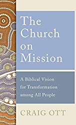 book cover image The Church on Mission: A Biblical Vision for Transformation among All People by Craig Ott