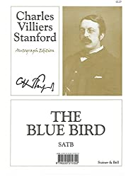 Charles Villiers Stanford: The Blue Bird (SATB). Partitions pour SATB, Accompagnement Piano