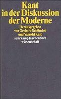 Kant, I: Kant/Diskussion d. Moderne