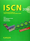 ISCN 2016: An International System for Human Cytogenomic Nomenclature (2016). Reprint of: Cytogenetic and Genome Research 2016, Vol. 149, No. 1-2 - J. McGowan-Jordan