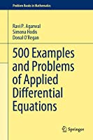 500 Examples and Problems of Applied Differential Equations (Problem Books in Mathematics)