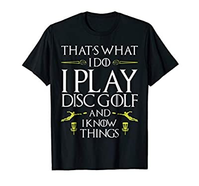 Funny Disc Golf T Shirt That's What I do I play Disc Golf