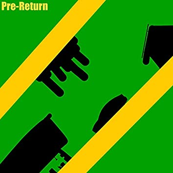 Pre-Return