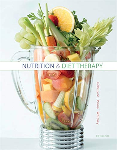 Compare Textbook Prices for Nutrition and Diet Therapy 9 Edition ISBN 9781305110403 by DeBruyne, Linda Kelly,Pinna, Kathryn,Whitney, Eleanor Noss