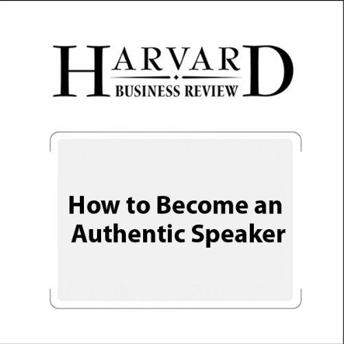How to Become an Authentic Speaker (Harvard Business Review) cover art