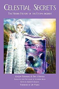 Celestial Secrets  The Hidden History of the Fatima Incident