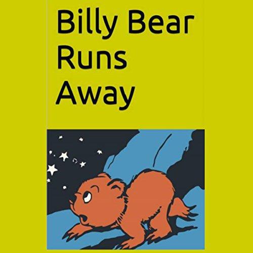 Billy Bear Runs Away Audiobook By Sammy Dean cover art
