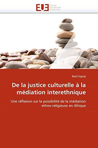 de la Justice Culturelle À La Médiation Interethnique