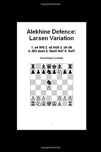 Alekhine Defence: Larsen Variation: 1. e4 Nf6 2. e5 Nd5 3. d4 d6 4. Nf3 dxe5 5. Nxe5 Nd7 6. Nxf7