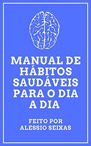 Manual de Hábitos Saudáveis Para O Dia A Dia