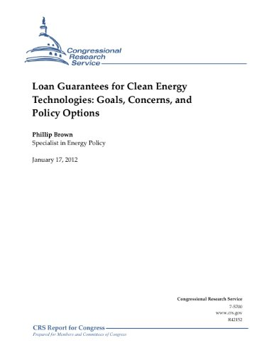 Loan Guarantees for Clean Energy Technologies: Goals, Concerns, and Policy Options