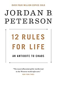 12 Rules for Life: An Antidote to Chaos from Random House Canada
