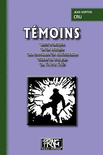 Témoins (essai d'analyse et de critique des souvenirs de combattants édités en français de 1915 à 1928)