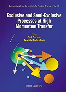 Exclusive And Semi-Exclusive Processes At High Momentum (Proceedings from the Institute for Nuclear Theory - Vol. 10)