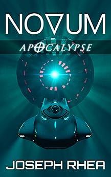[Joseph Rhea]のNovum: Apocalypse: Book 5 (Novum: A Dystopian Undersea Saga) (English Edition)