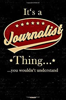 It's a Journalist Thing you wouldn't understand Notebook: Journalist Journal 6 x 9 inch Book 120 lined pages gift