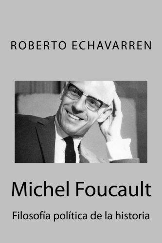 Michel Foucault: Filosofía política de la historia: Ensayo acerca de los cursos en el Collège de France
