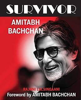 SURVIVOR: AMITABH BACHCHAN by [RAJNNI  LALSINGAANI]