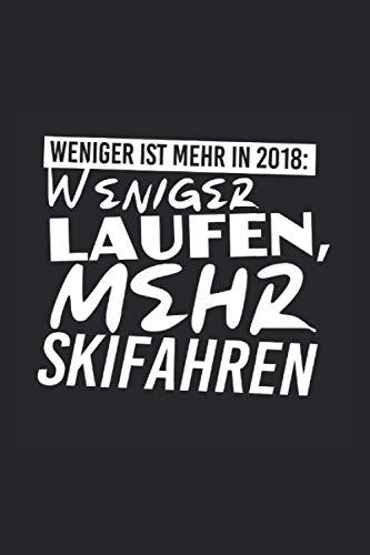 Weniger ist mehr! Weniger Laufen, mehr Skifahren: 6x9 Notizbuch für Pisten Liebhaber, Skifahrer und Apres Ski Party Fans