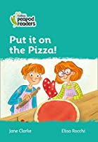 Level 3 – Put it on the Pizza! (Collins Peapod Readers)