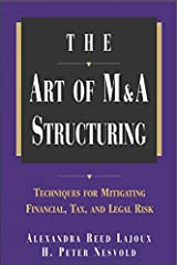 The Art of M&A Structuring: Techniques for Mitigating Financial, Tax and Legal Risk Kindle Edition