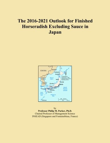The 2016-2021 Outlook for Finished Horseradish Excluding Sauce in Japan