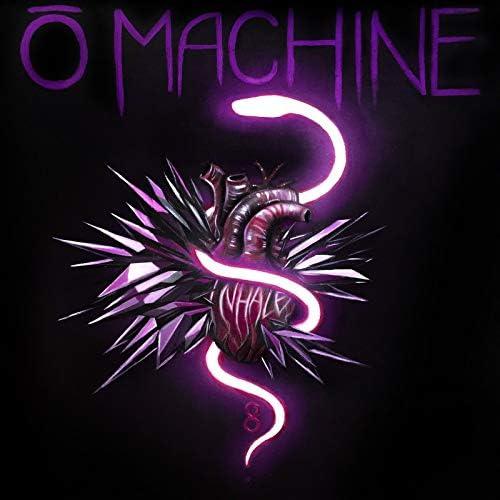 O Machine