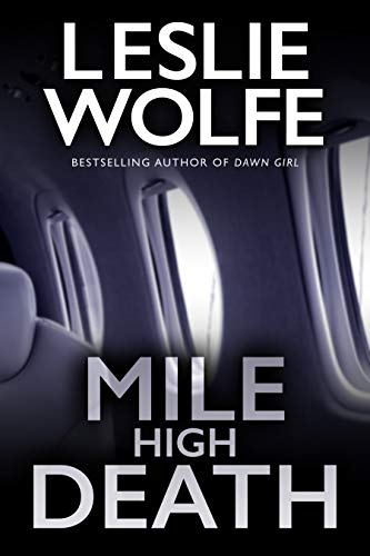 Mile High Death: An absolutely enthralling crime thriller novella (Tess Winnett Book 7) by [Leslie Wolfe]