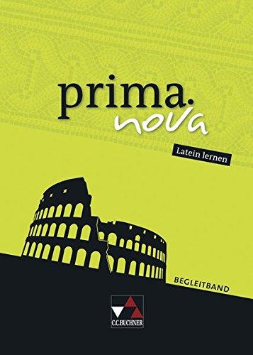 prima.nova Latein lernen / Gesamtkurs Latein: prima.nova Latein lernen / prima.nova Begleitband: Gesamtkurs Latein