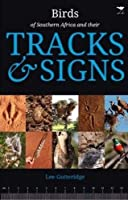 The Birds of Southern Africa and their Tracks & Signs