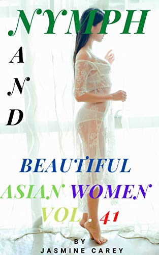 NYMPH and beautiful asian women vol 41: 434 pages of images (English Edition)