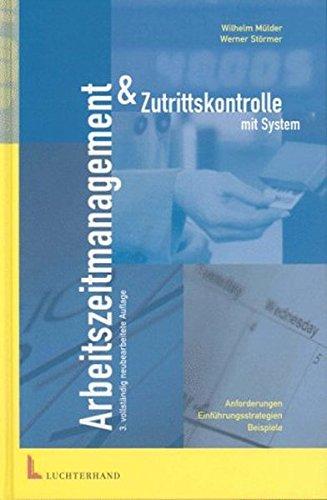 Arbeitszeitmanagement & Zutrittskontrolle mit System: Anforderungen - Einführungsstrategien - Beispiele