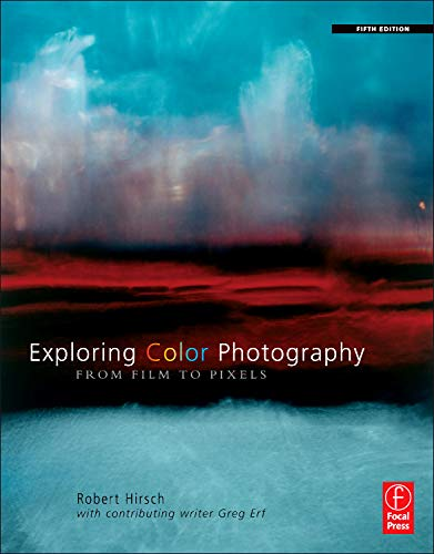Exploring Color Photography Fifth Edition: From Film to...