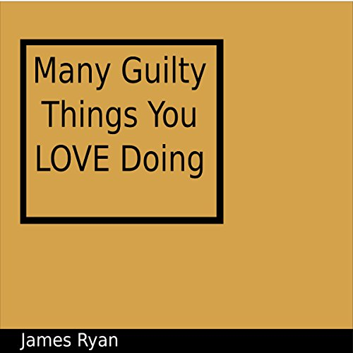 Many Guilty Things You Love Doing audiobook cover art