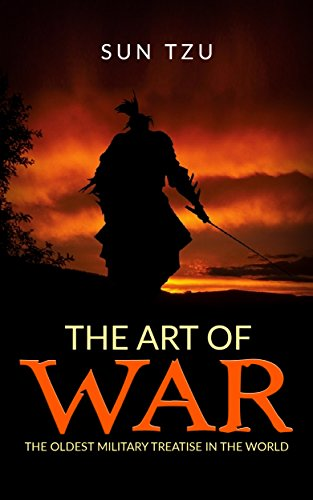 The Art of War - The oldest military treatise In the World by [Sun Tzu]