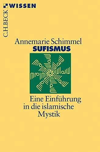 Sufismus: Eine Einführung in die islamische Mystik
