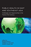 Public Health in East and Southeast Asia (Global, Area, and International Archive)