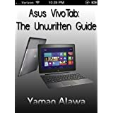 Asus VivoTab Guide: The Unwritten Asus VivoTab Manual (English Edition)