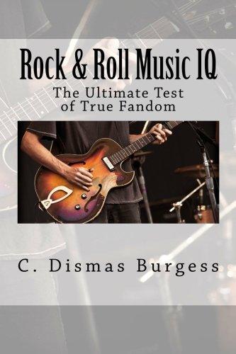 Rock & Roll Music IQ: The Ultimate Test of True Fandom (History & Trivia): Volume 1