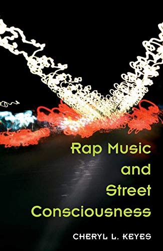 Rap Music and Street Consciousness (Music in American Life)